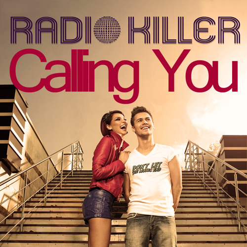 Radio Killer - Calling You (Extended Mix) - Free Download -