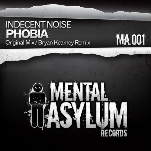 Indecent Noise - Phobia (Bryan Kearney Remix) [Mental Asylum 001]