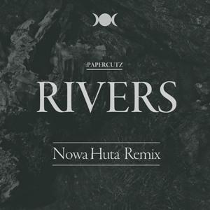 :papercutz – Rivers (Nowa Huta Remix)