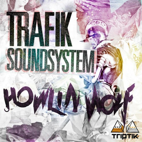 Trafik - Howlin Wolf (Dom Kane Remix)