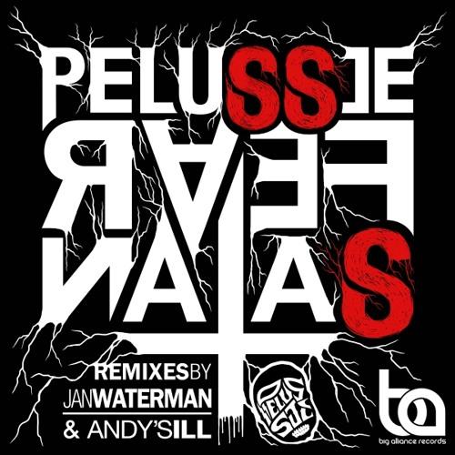 Pelussje - Pelussje Fear Satan (Jan Waterman remix) [Big Alliance Records]: Out now!