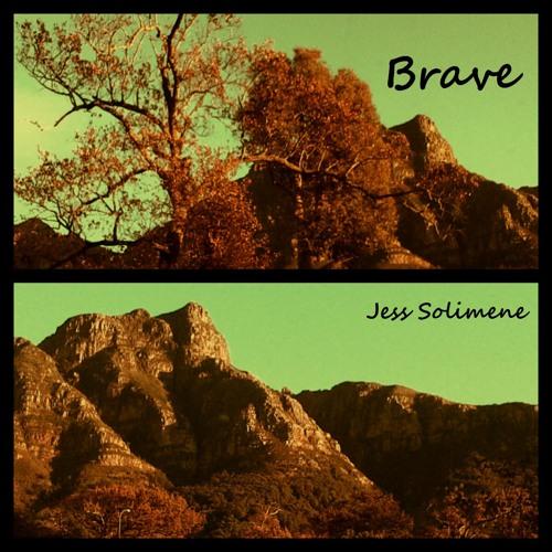 Jess Solimene - Brave (Original)