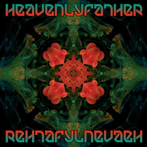 HEAVENLYFATHER -RehtaFylnevaeH-EP    Substruk Records
