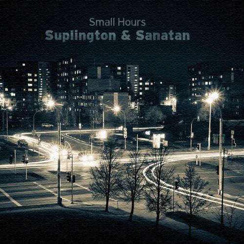 Suplington x Sanatan - Small Hours