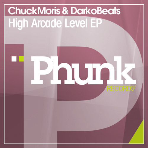 [PHR 003] ChuckMoris & DarkoBeats - High Arcade Level EP OUT NOW ON BEATPORT