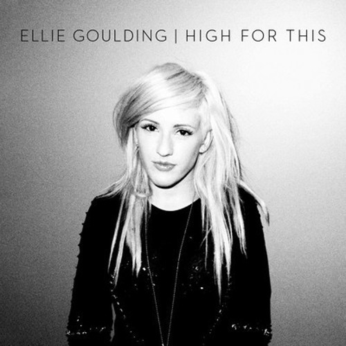 74 Ellie Goulding - Cover - high for this - the weekend - Mr. Burns edit