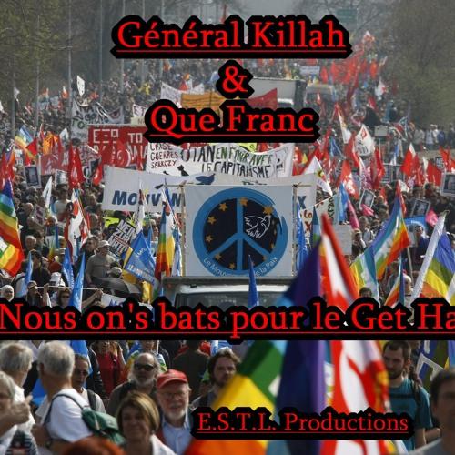 Nous on's'bat pour le Get Haut - Général Killa & Que Franc