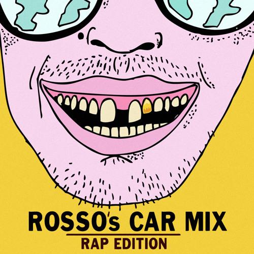 ROSSO'S CAR MIX (RAP EDITION)
