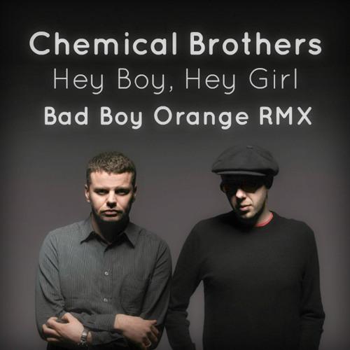 Chemical Brothers - Hey Boy Hey Girl (Bad Boy Orange remix) - djorange.com / +160 FREE DOWNLOAD