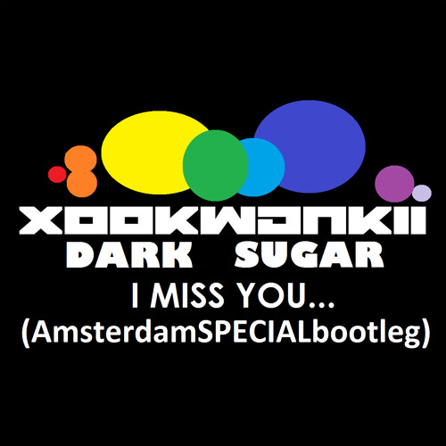 [FreeDownload in COMMENTS]Xookwankii - I miss you (ALAN BLAST - Amsterdam SPECIAL Bootleg Mix)