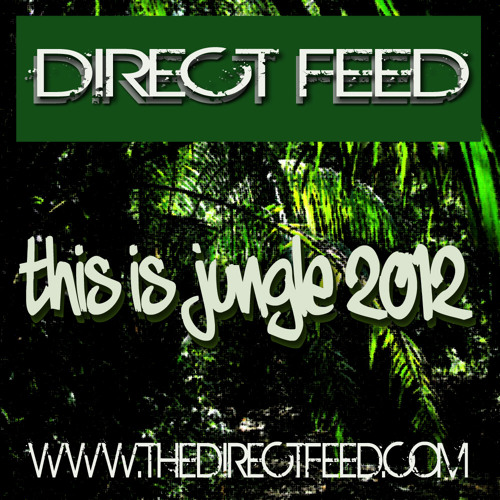 Direct Feed - This is Jungle 2012 (new download link in description)