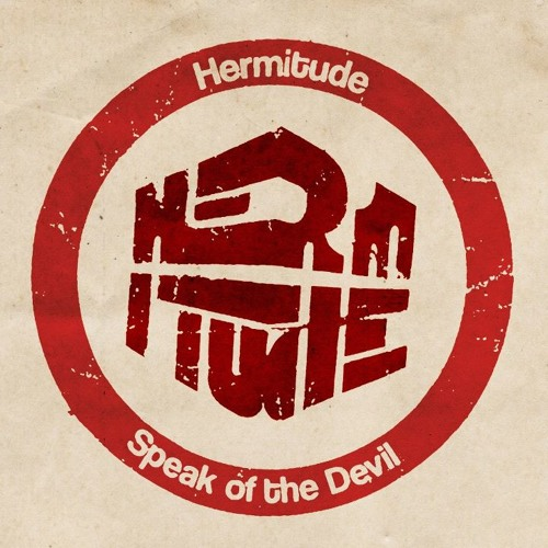 Hermitude - Speak of the Devil (M-Phazes Remix)
