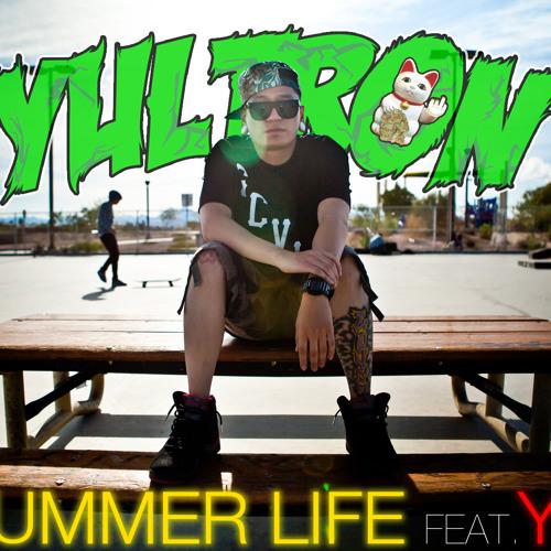 YULTRON - Summer Life feat. YG