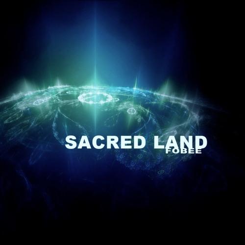 Fobee - Sacred Land