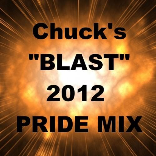 "Chuck's ""BLAST"" 2012 Pride Mix"