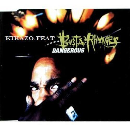 "Kikazo. Feat Busta Rhymes - Dangerus (Original Mix) Cut ""C.T"" Gangstad"
