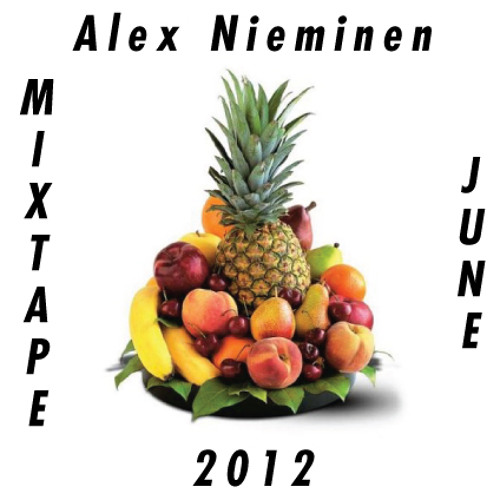 Alex Nieminen Mixtape June 2012