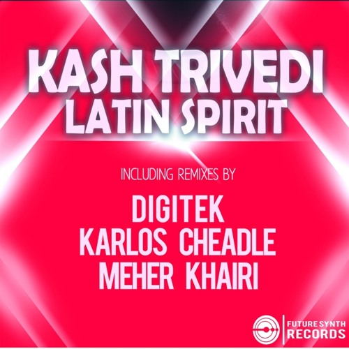 Kash Trivedi - Latin Spirit (Digitek Remix) [Future Synth Records]