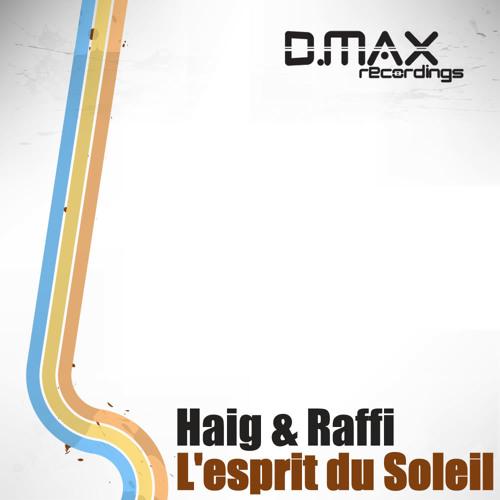 Haig & Raffi - L'esprit du Soleil (Original Mix) [D.Max Recordings]