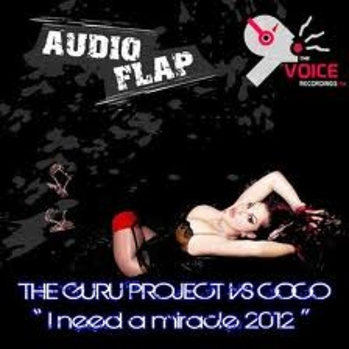 Guru Project & Coco Star - I need a miracle (RONEN DAHAN AND IRAD BRANT MIX)