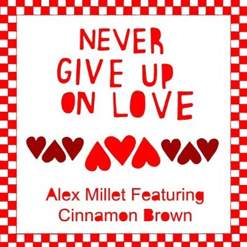 Alex Millet ft Cinnamon Brown - Never Give Up (Sean McCabe Main Mix) Preview