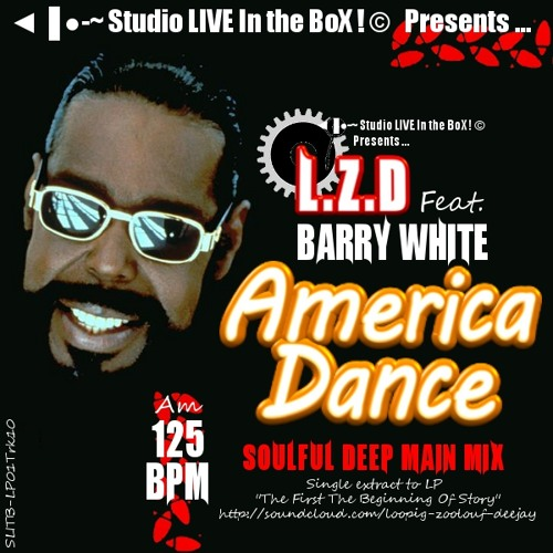 L.Z.D Feat. Barry White - America Dance (Soulful Deep Main Mix)