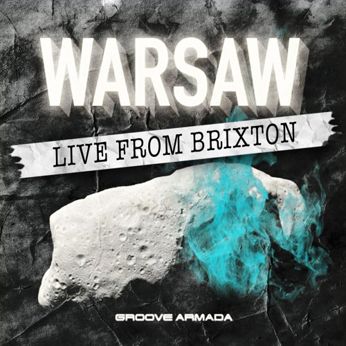 Groove Armada - Warsaw (live from brixton)