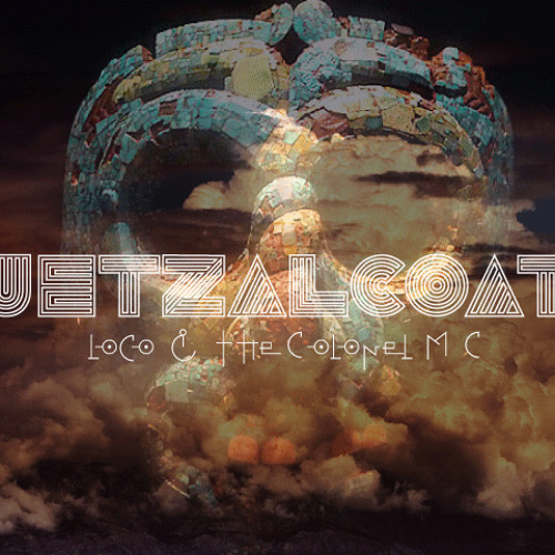 QUETZALCOATL: Loco & the Colonel (Remastered)