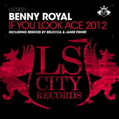 Benny Royal - If You Look Ace (Belocca Remix)