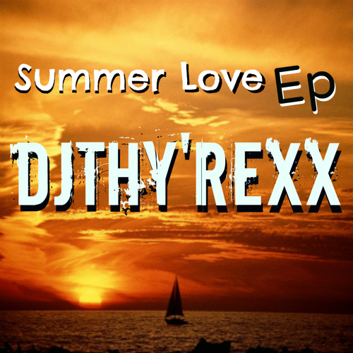 DjThy'rexx  -Love never Ends [Demo]