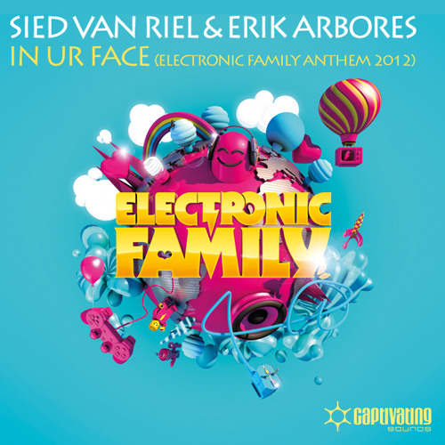 Sied van Riel & Erik Arbores - In Ur Face (Electronic Family 2012 Anthem) [Snippet]