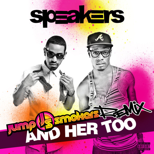 Speakers - And Her Too - Jump Smokers Remix