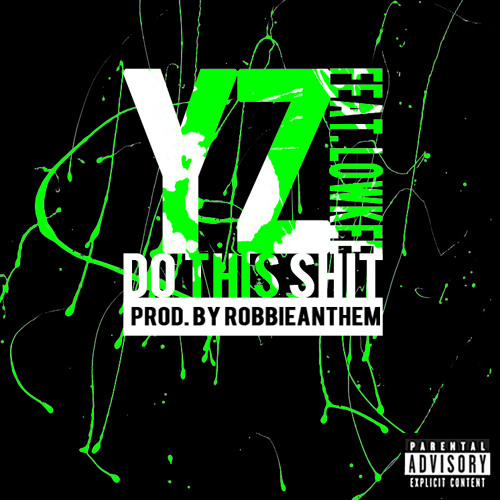 YZ feat. Lowkee - Do This Shit (Prod. by RobbieAnthem)