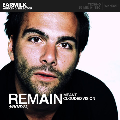 EARMILK Presents: Weekend Selector - Remain (WKND23)