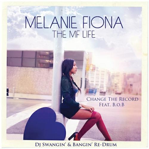 Melanie Fiona Feat B.o.B - Change The Record(Dj Swangin & Bangin ReDrum)
