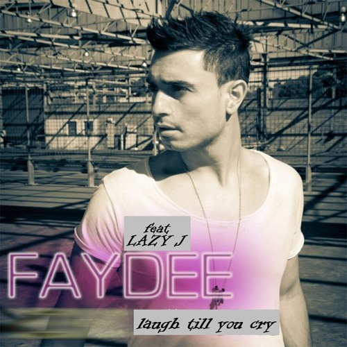 Faydee ft. Lazy J - Laugh Till You Cry
