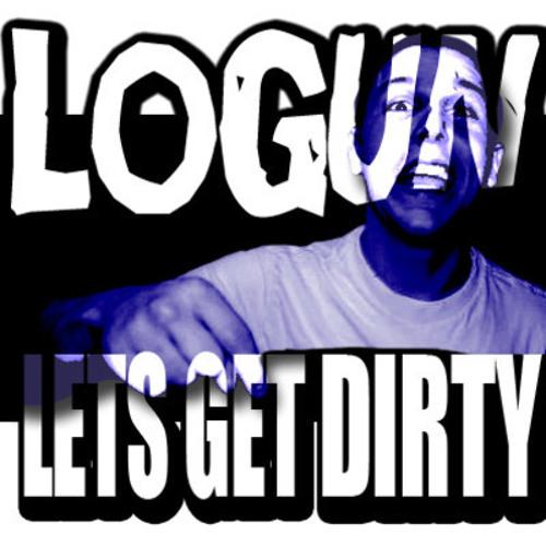 Logun - LETS GET DIRTY