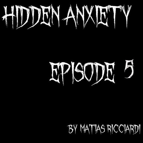 Matias Ricciardi - Hidden Anxiety (EPISODE 5 Intro)