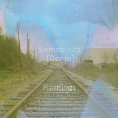 Sometimes [Demo]