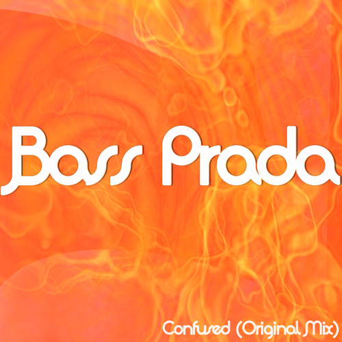 Bass Prada - Confused (Original Mix)