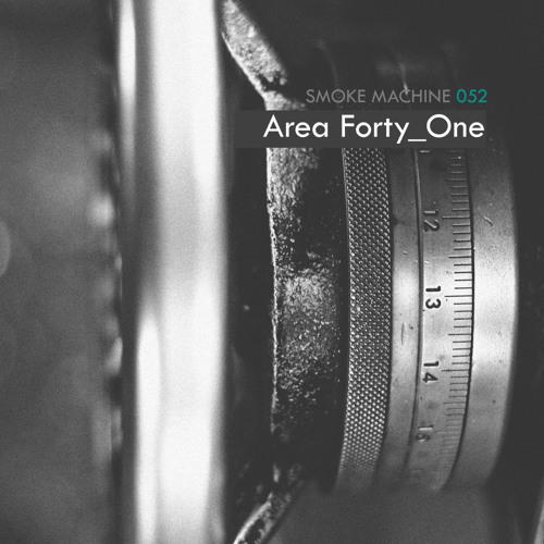 Smoke Machine Podcast 052 Area Forty_One