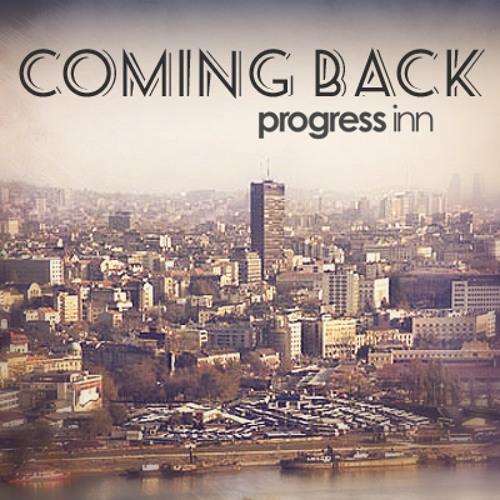 Progress Inn - Coming Back Mix