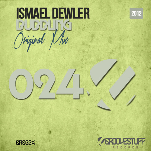 GRS024 Ismael Dewler - Bubbling ( Original Mix ) Out Now!!