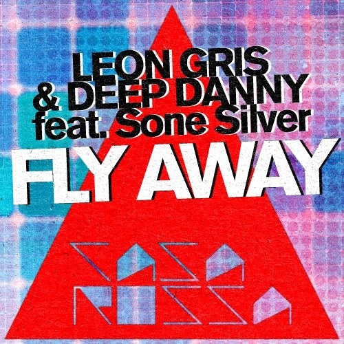 Leon Gris & Deep Danny Feat. Sone Silver- Fly Away (Artlive Remix)