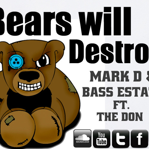 Mark D & Bass Estate Ft. The Don - Bears Will Destroy (Original Mix) [Free Download]