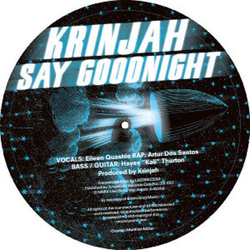 Krinjah - Say Goodnight