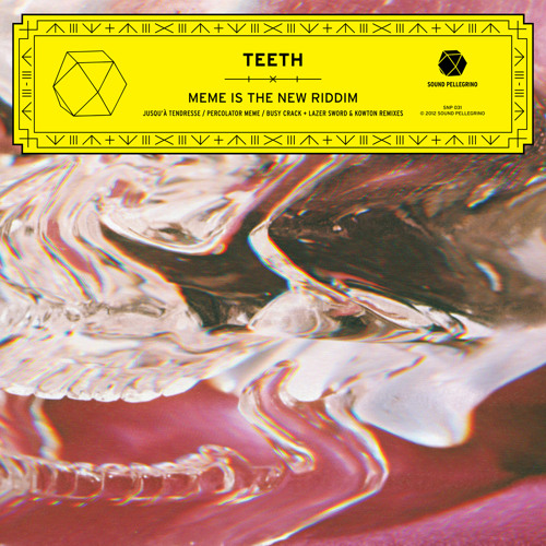 TEETH — 'Meme Is The New Riddim' EP preview
