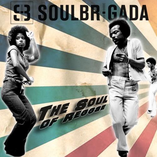 SoulBrigada pres. The Soul Of Reggae Vol. 1