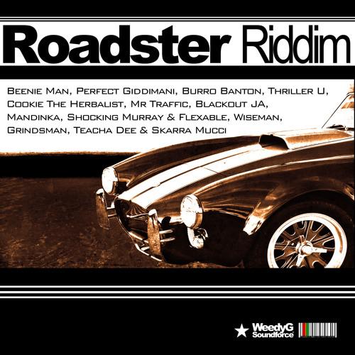 Roadster Riddim 2012 | Weedy G Soundforce