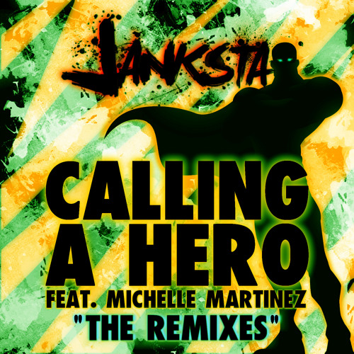 Janksta Feat. Michelle Martinez - Calling Hero ( Mr Jack From Arkham Remix ) Out Now !!!!!!